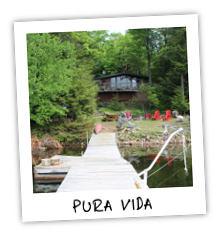 Pura Vida - Kennisis Lake - Haliburton Highlands Ontario