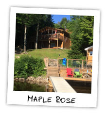 Maple Rose - Little Kennisis Lake - Haliburton Ontario